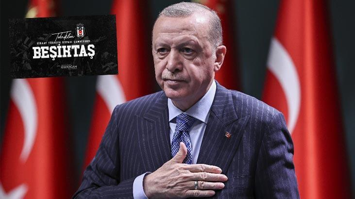 Cumhurbaşkanı Erdoğan, 59. Ziraat Türkiye Kupasını kazanan Beşiktaş'ı tebrik etti